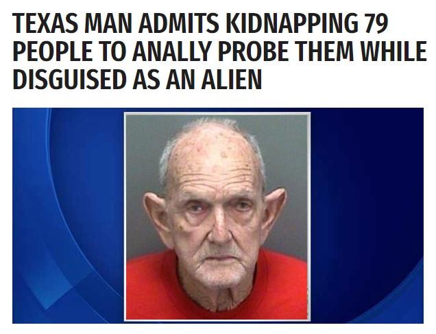 Техасец проводил анальные исследования переодевшись инопланетянином.
